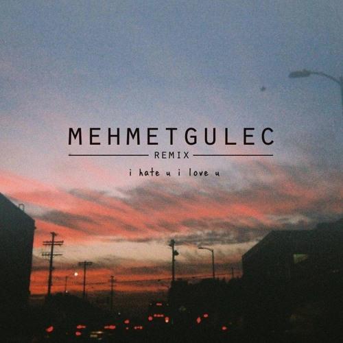 Gnash Feat Olivia Obrien I Hate U I Love U Mehmet Gulec Remix