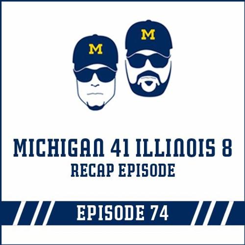 Michigan 41 Illinois 8 Game Recap: Episode 74