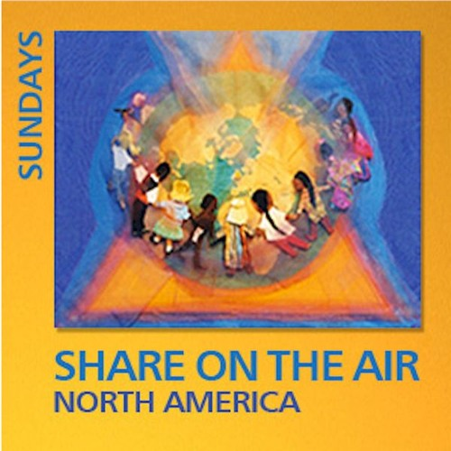 Share On The Air Radio - The Overcoming of Fear - A Necessity to Help Transform Humanity