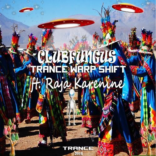 Trance Warp Shift Ft. Raja Karenine 🚀