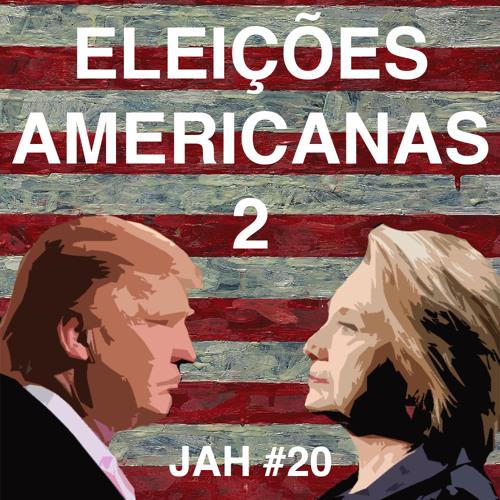 Jah! #20 - Eleições Americanas 2