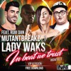 Mutantbreakz & Lady Waks Feat. Rubi Dan - In Beat We Trust (VIP Mix) FREE DOWNLOAD!