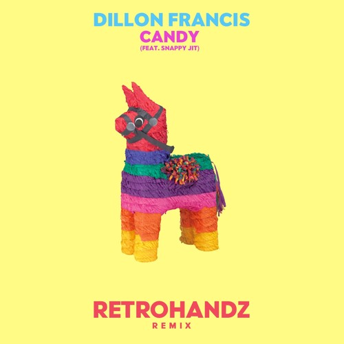 Dillon Francis feat. Snappy Jit - Candy (Retrohandz Remix)