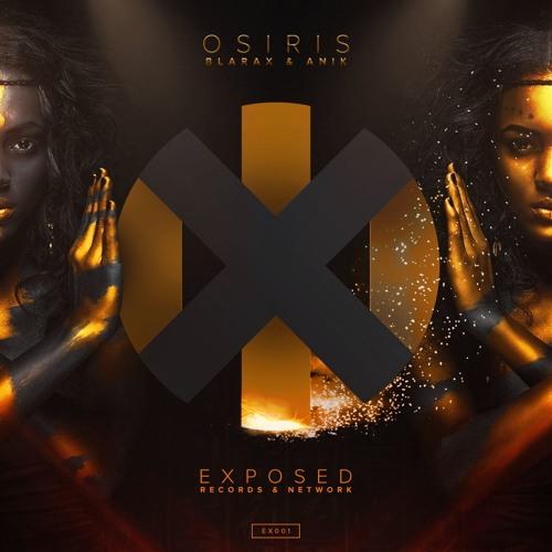Blarax & Anik – Osiris (Original Mix)