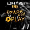 Alok & Vinne - Free (Original Mix) [FREE DOWNLOAD]