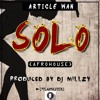 Article Wan - SOLO (AfroHouse Mix Prod.by DJ MILLZY)