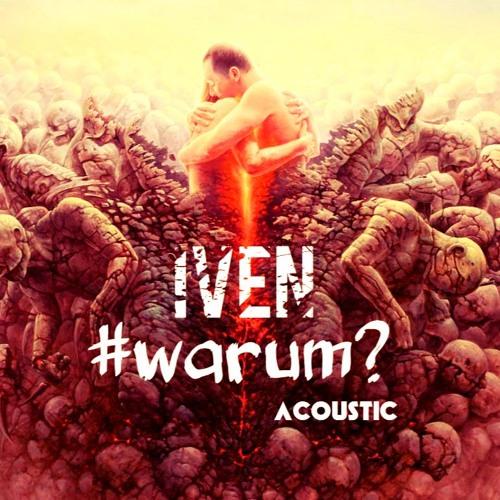 IVEN - #WARUM? (acoustic)