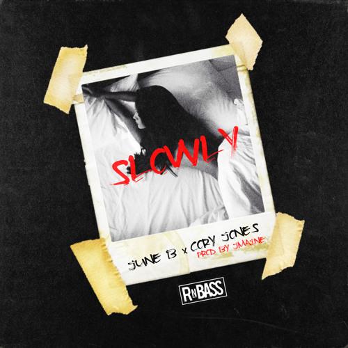 June B x Cory Jones - Slowly (Prod. J Maine)