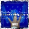 RobbieOwe x Chico x Poppa Xo x GoGettaKB - Chuncy Neighbors(Neighborhood Anthem)