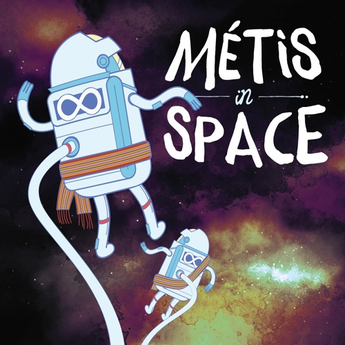 Métis in Space - Dispatches From the Future