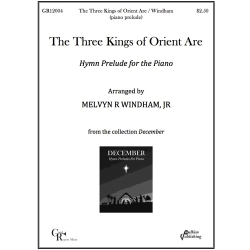 The Three Kings of Orient Are / Windham