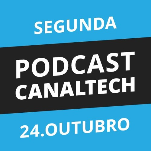 Podcast Canaltech