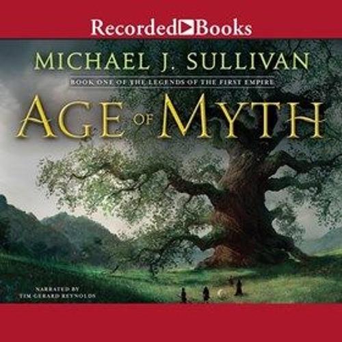 AGE OF MYTH by Michael J. Sullivan, read by Tim Gerard Reynolds