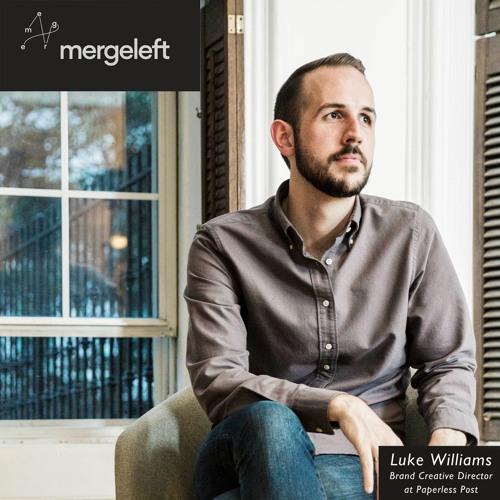 MergeLeft: Ep 10: Luke Williams, Brand Creative Director at Paperless Post