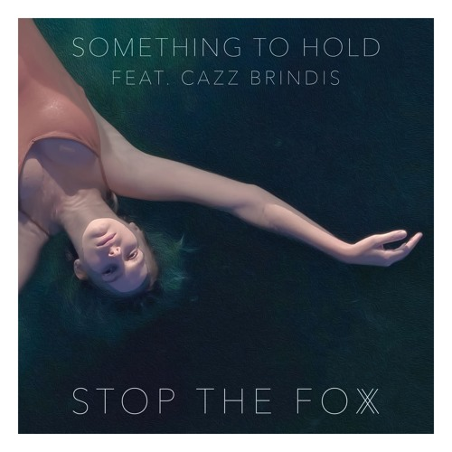 Something to Hold ft. Cazz Brindis