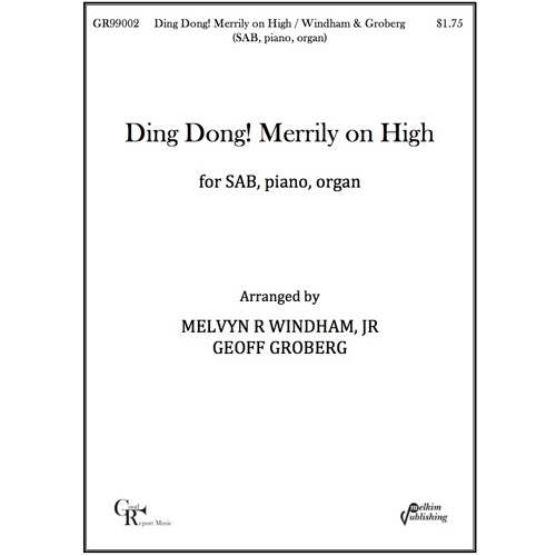 Ding Dong! Merrily on High - Choir (SAB, piano, and organ) / Windham, Groberg