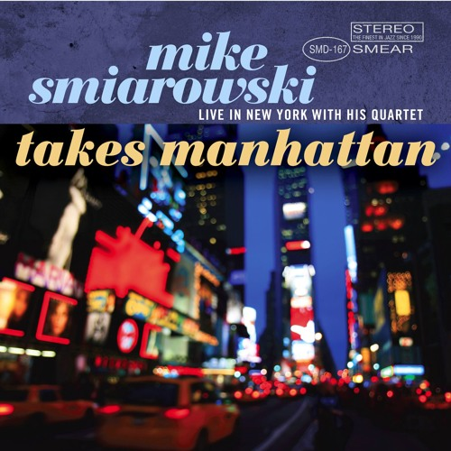 Vol. 1 Mike Smiarowski Takes Manhattan