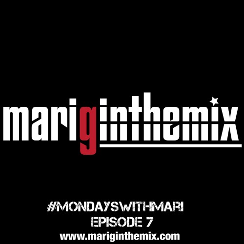 #MONDAYSWITHMARI EP 7 WITH MARI G
