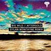 Big Wild - Aftergold [Dylan Montayne Remix]