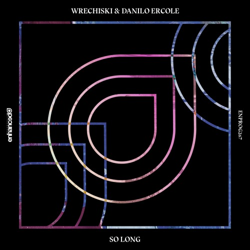 Wrechiski & Danilo Ercole - So Long [OUT NOW]