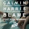 Calvin Harris - Blame (feat. John Newman) (The Nod Remix)