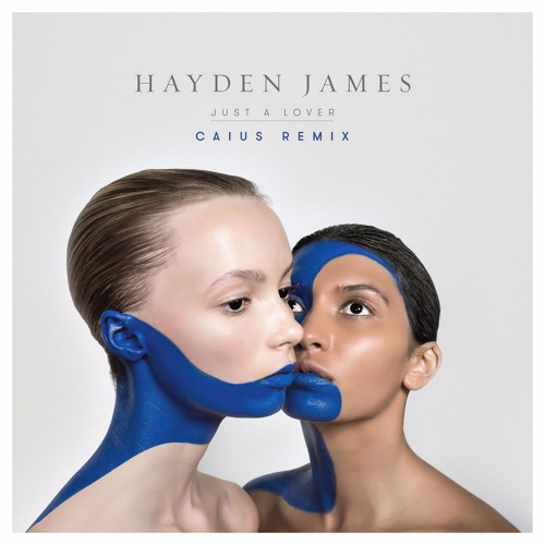 Hayden James - Just A Lover (Caius Remix)