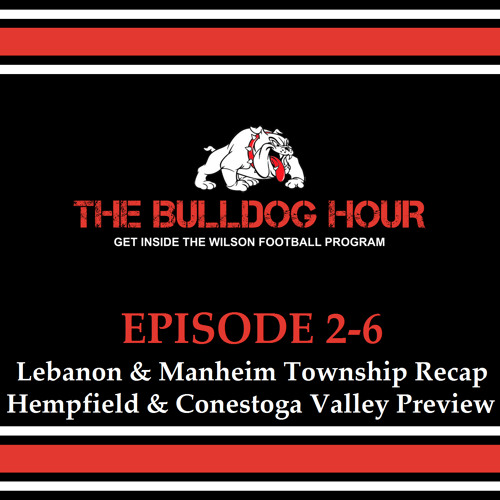 The Bulldog Hour, Episode 2-6: 2016 Weeks 7/8 Recap and 9/10 Preview