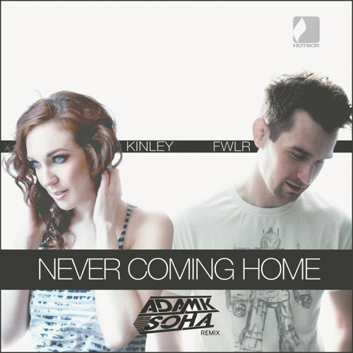 FWLR feat KINLEY - Never Coming Home (Adam K & Soha Remix)