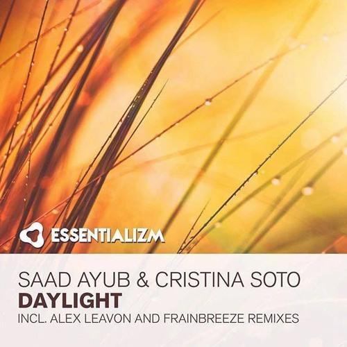 Saad Ayub & Cristina Soto - Daylight (Alex Leavon Remix)