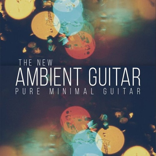 """8Dio The New Ambient Guitar """"Sadness"""" (naked)  by Troels Folmann"""