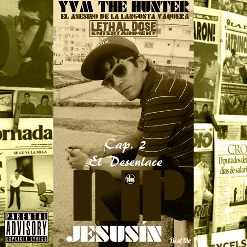 YVM The Hunter - RIP Jesusín (Cap. 2 - El Desenlace)