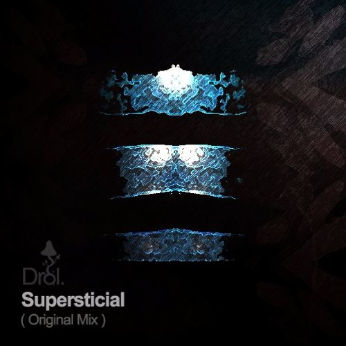 Free Download: Drol. - Supersticial