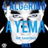 L'Algérino - Si tu savais (A Yema) (Mr Samtrax Rmx) Free