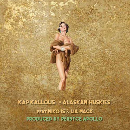 Alaskan Huskies - Feat. Niko Is & Lia Mack (Prod. By Persyce Apollo)