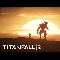 Titanfall 2- My Titan Shot Him Down