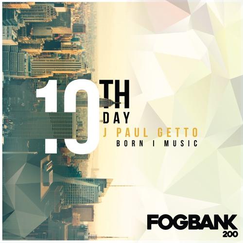 J Paul Getto & Born I Music - 10th Day