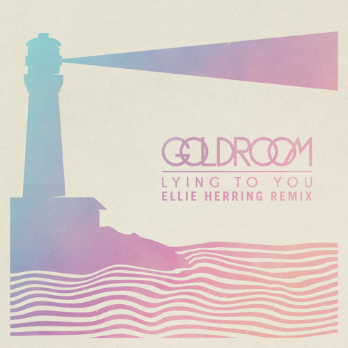 Goldroom - Lying To You (Ellie Herring Remix)
