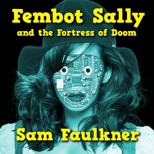 Fembot Sally and the Fortress of Doom (sample)