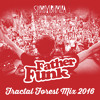 Father Funk - Shambhala Fractal Forest Mix 2016 (FREE DOWNLOAD)