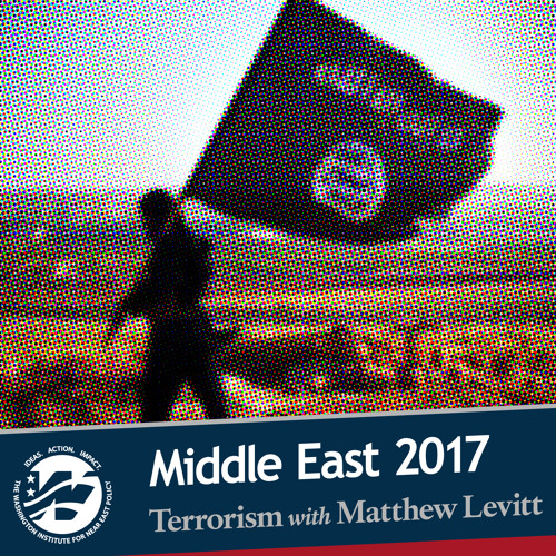 Middle East 2017: Challenges and Choices - Terrorism with Matthew Levitt