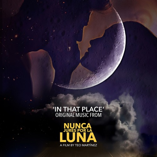 In That Place (Nunca Jures por la Luna OST)