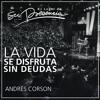 La vida se disfruta sin deudas - Andrés Corson - 23 de octubre de 2016