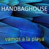 Handbag House + Miranda - Vamos A La Playa (Club Mix)