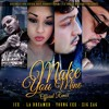 La Dreamer - Make You Mine (Official Remix Feat. Zigzag, Young Cee & Ice)