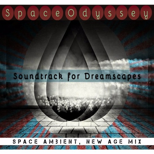 Soundtrack for Dreamscapes | #New Age #Space Music #Space Ambient by