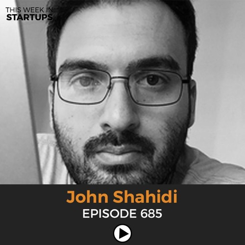 E685: CEO John Shahidi on evolving Shots Studios from selfie app to mega-talent content creator