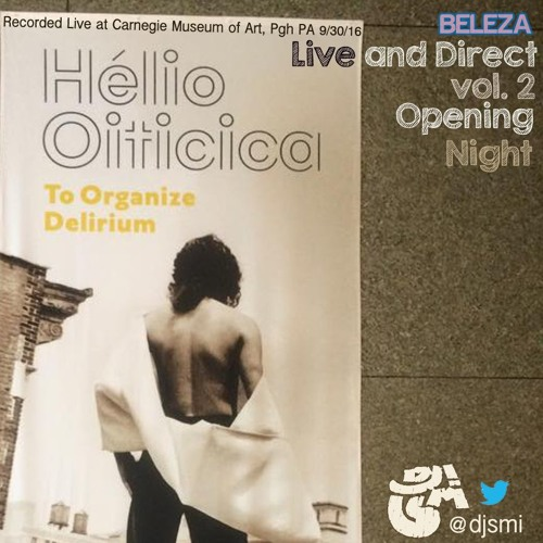 Beleza Live & Direct vol. 2 Hélio Oiticica Exhibit Opening at CMOA