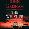 The Whistler by John Grisham, read by Cassandra Campbell