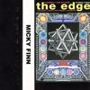 Mickey Finn - The Edge A8 Series - Early 1993