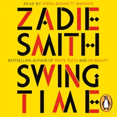Swing Time by Zadie Smith (audiobook extract) read by Pippa Bennett Warner